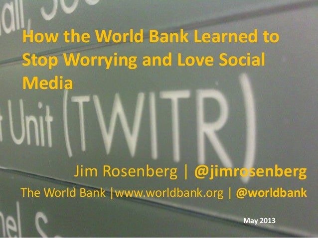 Social Media at the World Bank   Content, Analytics, Strategy, Engagement