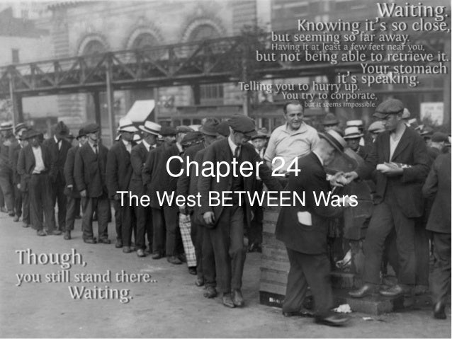 Chapter 24The West BETWEEN Wars