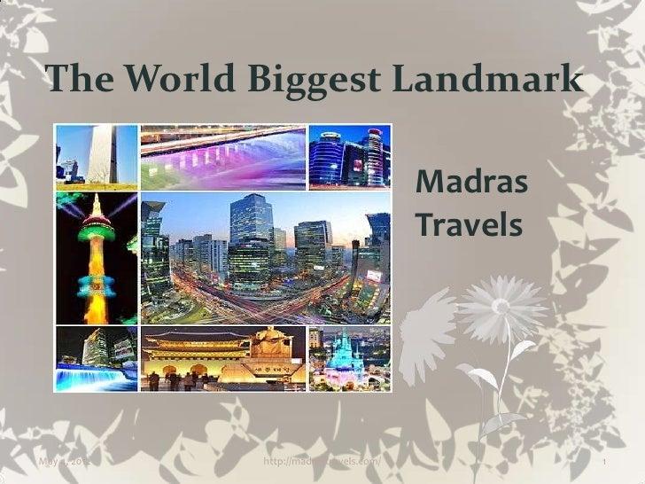 The World Biggest Landmark                                          Madras                                          Travel...