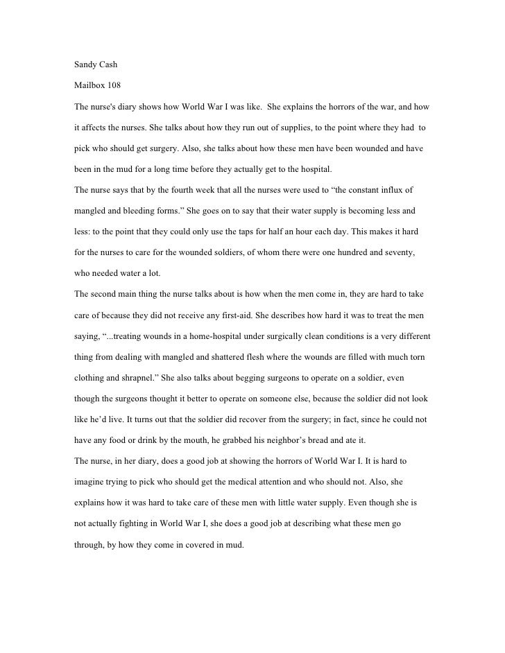 Sandy CashMailbox 108The nurses diary shows how World War I was like. She explains the horrors of the war, and howit affec...