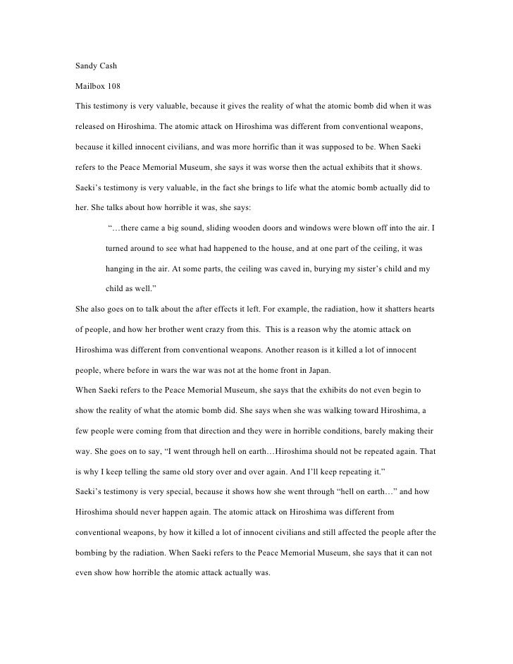 Sandy CashMailbox 108This testimony is very valuable, because it gives the reality of what the atomic bomb did when it was...