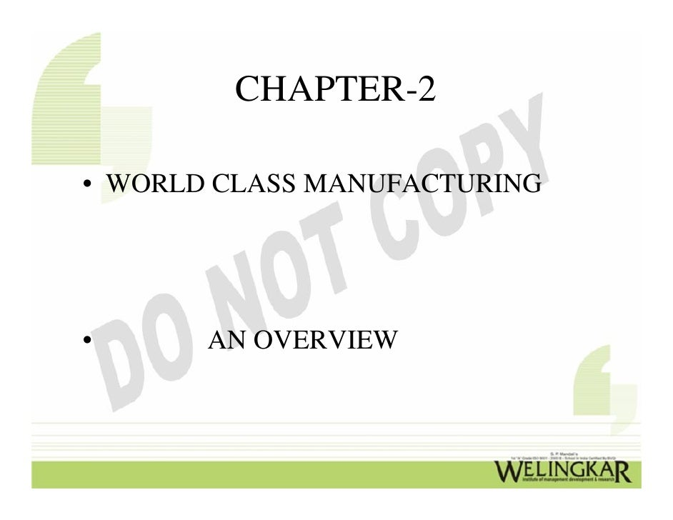 CHAPTER-2• WORLD CLASS MANUFACTURING•      AN OVERVIEW