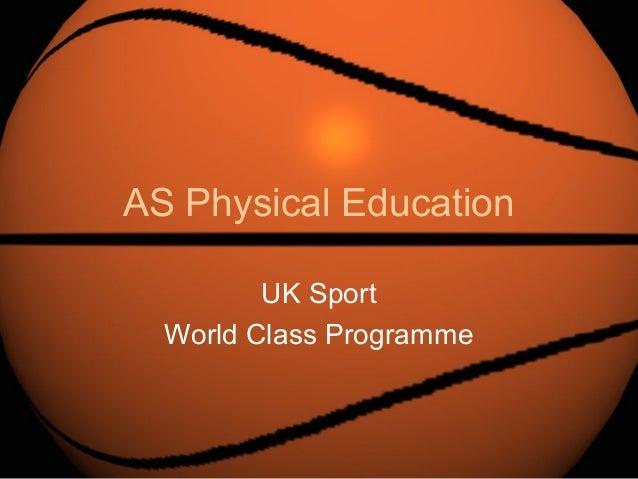 AS PE - UK Sport World Class Programme