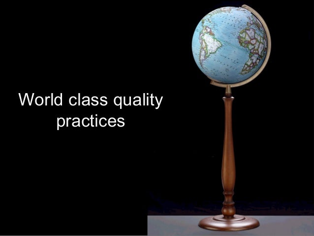 World class quality practices
