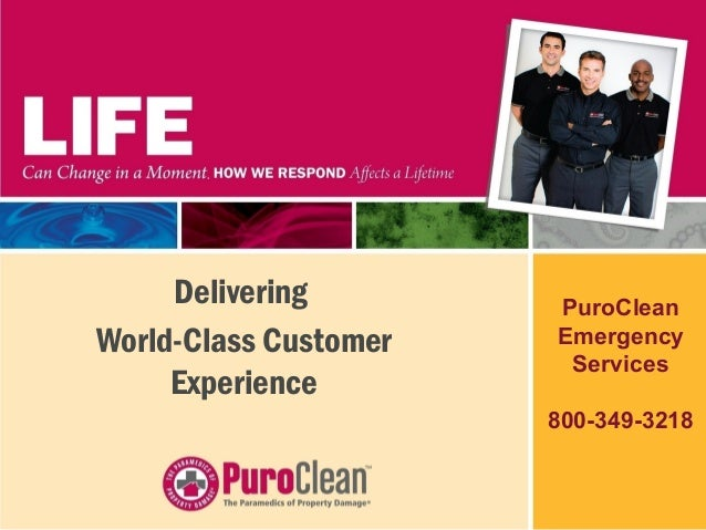 Delivering World-Class Customer Experience PuroClean Emergency Services 800-349-3218