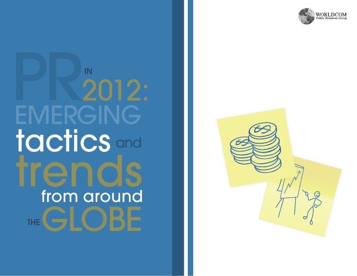 PR2012:EMERGING          INtactics andtrendsfrom aroundTHE      GLOBE