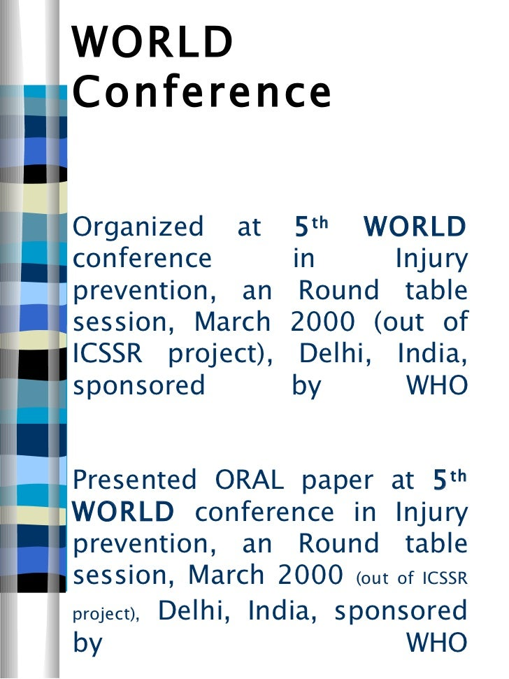 WORLD Conference   Organized at  5 th  WORLD  conference in Injury prevention, an Round table session, March 2000 (out of ...