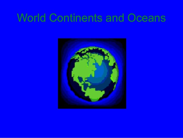 World Continents and Oceans