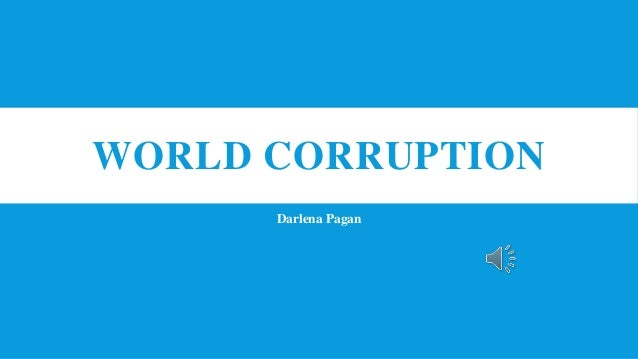 WORLD CORRUPTION Darlena Pagan