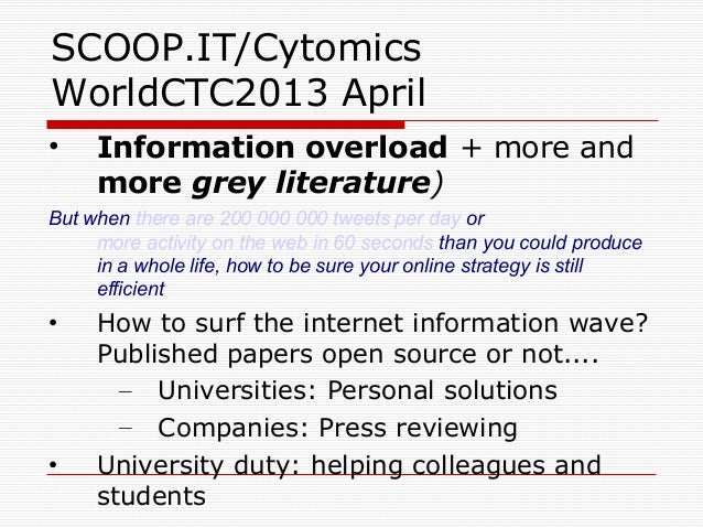 SCOOP.IT/CytomicsWorldCTC2013 April• Information overload + more andmore grey literature)But when there are 200 000 000 tw...