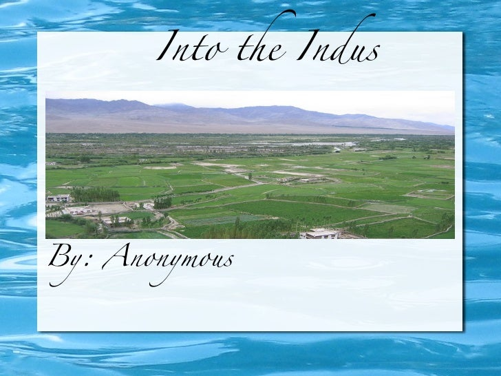 Into the Indus By: Anonymous
