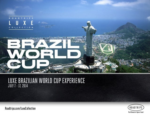 R  O  C  O  A  L  D  L  E  T  C  R  I  P  S  T  I  O  N  Brazil World cup LUXE BRAZILIAN WORLD CUP EXPERIENCE July 7 - 17,...