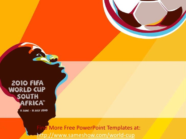 Find More Free PowerPoint Templates at: http://www.sameshow.com/world-cup<br />