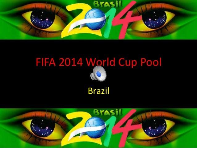 FIFA 2014 World Cup Pool Brazil