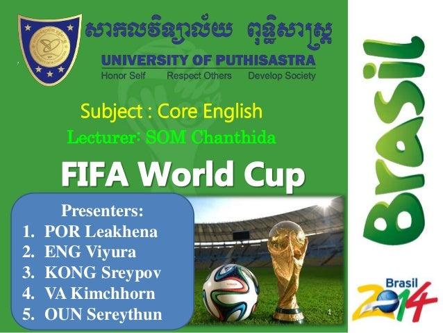 Subject : Core English Lecturer: SOM Chanthida Presenters: 1. POR Leakhena 2. ENG Viyura 3. KONG Sreypov 4. VA Kimchhorn 5...