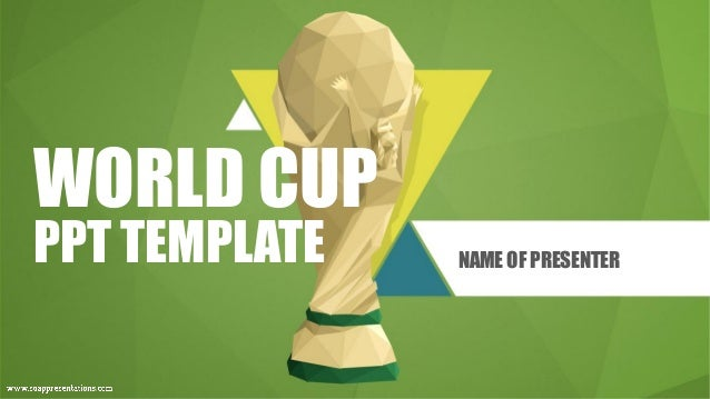 WORLD CUP PPT TEMPLATE NAME OF PRESENTER