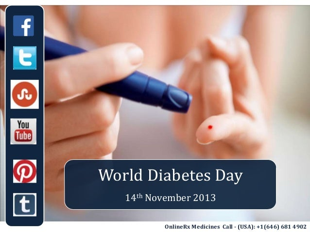 World Diabetes Day 14th November 2013 OnlineRx Medicines Call - (USA): +1(646) 681 4902
