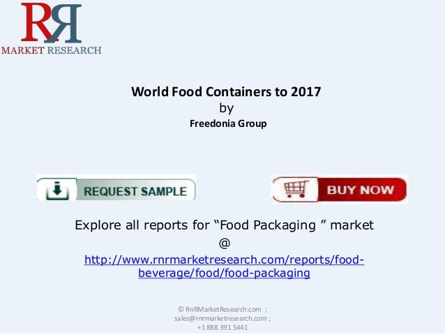 """World Food Containers to 2017 by Freedonia Group  Explore all reports for """"Food Packaging """" market @ http://www.rnrmarketr..."""