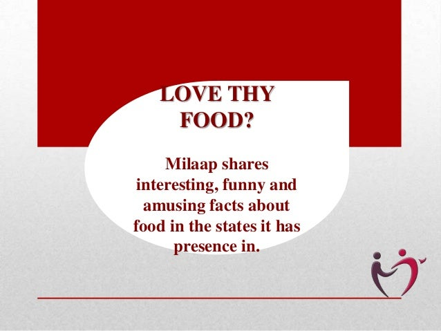 LOVE THY FOOD? Milaap shares interesting, funny and amusing facts about food in the states it has presence in.