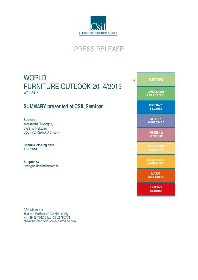 PRESS RELEASE WORLD FURNITURE OUTLOOK 2014/2015 W0a-2014 SUMMARY presented at CSIL Seminar Authors Alessandra Tracogna, St...