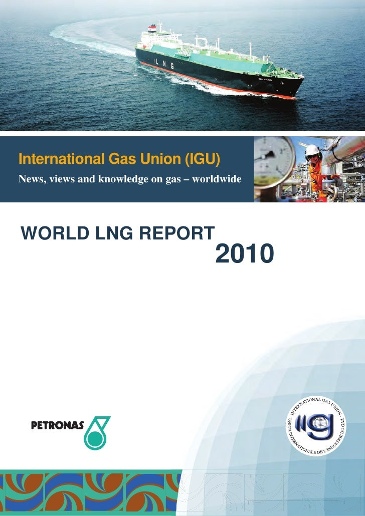International Gas Union (IGU)News, views and knowledge on gas – worldwideWORLD LNG REPORT                                 ...