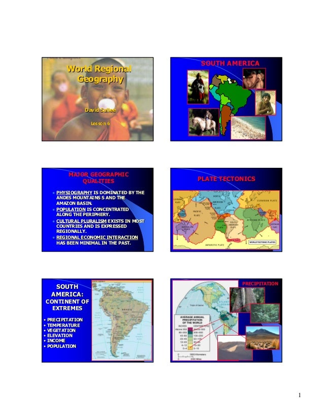 World Regional Geography  SOUTH AMERICA  David Sallee Lesson 6  MAJOR GEOGRAPHIC QUALITIES  PLATE TECTONICS  PHYSIOGRAPHY ...