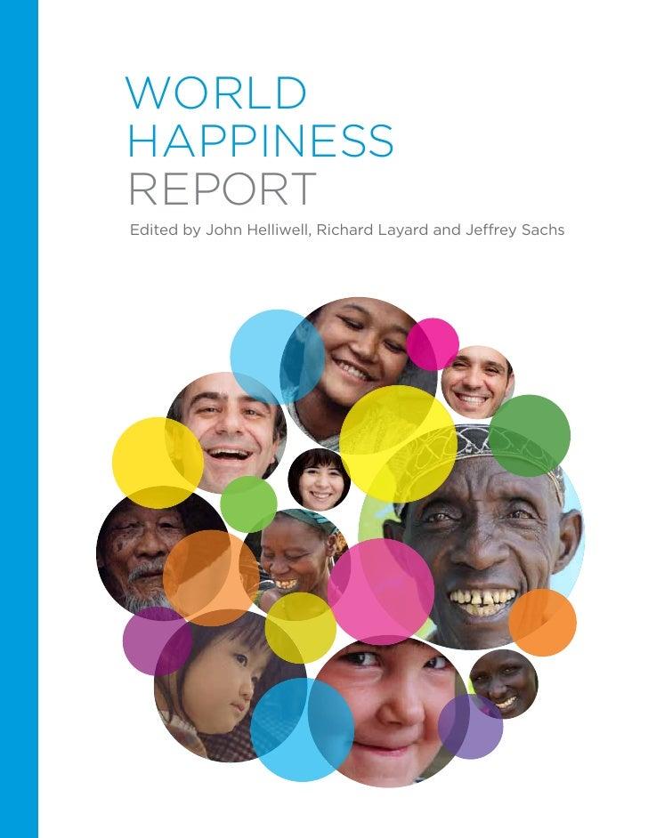 WorldHappinessREPORTEdited by John Helliwell, Richard Layard and Jeffrey Sachs