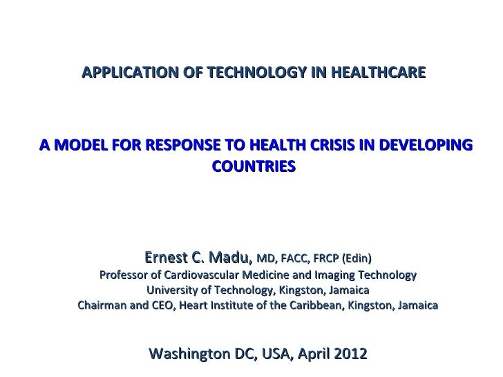 APPLICATION OF TECHNOLOGY IN HEALTHCAREA MODEL FOR RESPONSE TO HEALTH CRISIS IN DEVELOPING                   COUNTRIES    ...