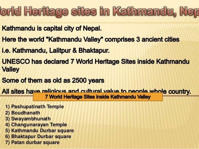 1) Pashupatinath Temple 2) Boudhanath 3) Swayambhunath 4) Changunarayan Temple 5) Kathmandu Durbar square 6) Bhaktapur Dur...