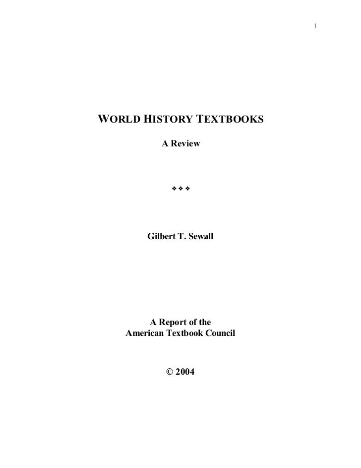 1WORLD HISTORY TEXTBOOKS           A Review             ❖❖❖       Gilbert T. Sewall        A Report of the   American Text...