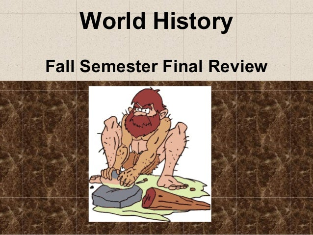 World History Fall Semester Final Review