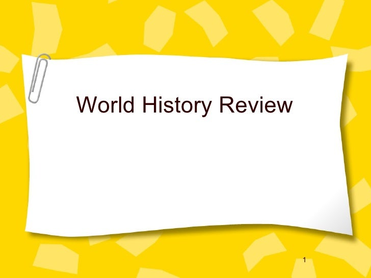 World History Review                       1