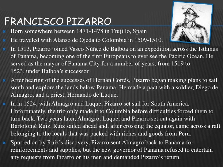 a biography of francisco pizarro and his merry men Francisco pizarro managed to overthrow the incan emperor atahuallpa with a small army of just 200 men, and then went on to conquer the incan empire pizarro is mentioned because of his intelligence, cunning, and good luck.