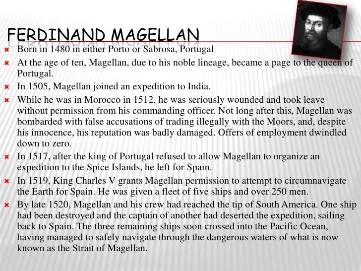 the life and explorations of ferdinand magellan Answerscom ® wikianswers ® categories history, politics & society history explorers and expeditions ferdinand magellan what difficulties did ferdinand magellan face.