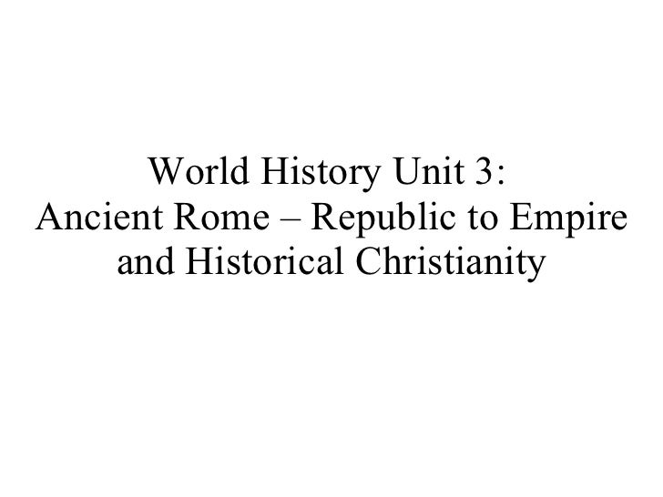 World History Unit3 Ancientrome And Christianity