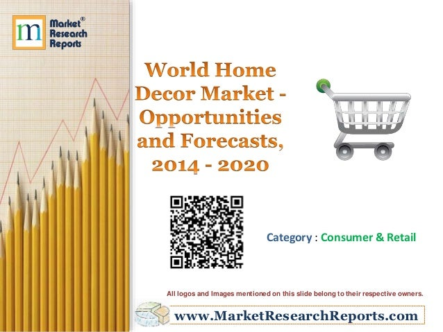 World Home Decor Market Opportunities And Forecasts