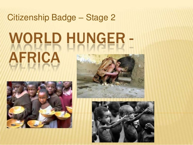 Citizenship Badge – Stage 2WORLD HUNGER -AFRICA