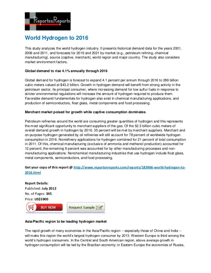World Hydrogen to 2016This study analyzes the world hydrogen industry. It presents historical demand data for the years 20...