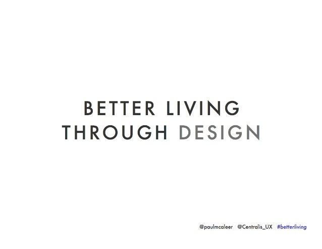 World IA Day Chicago - Better Living Through Design-Paul McAleer