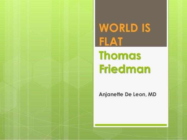 WORLD ISFLATThomasFriedmanAnjanette De Leon, MD