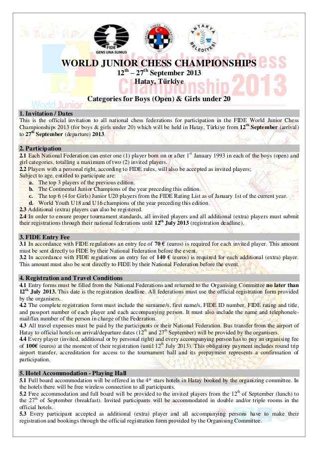 WORLD JUNIOR CHESS CHAMPIONSHIPS 12th – 27th September 2013 Hatay, Türkiye Categories for Boys (Open) & Girls under 20 1. ...