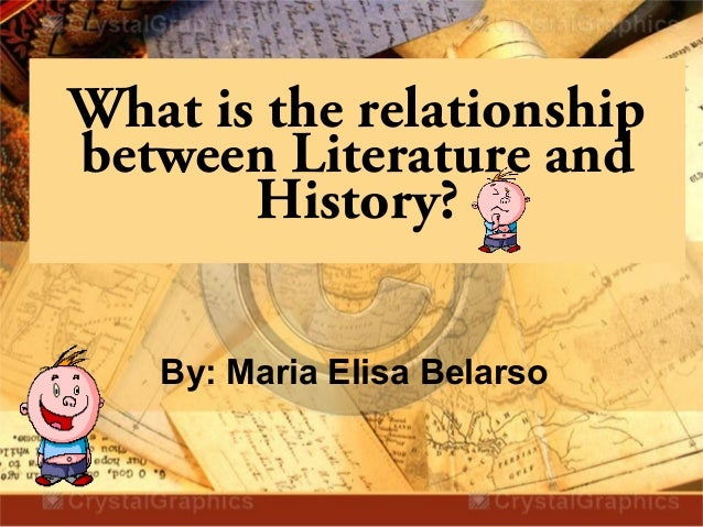 What is the relationship between Literature and History?