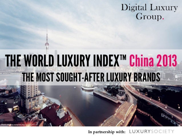 In partnership with: THE WORLD LUXURY INDEX™ China 2013 THE MOST SOUGHT-AFTER LUXURY BRANDS Photo architecturepics.org