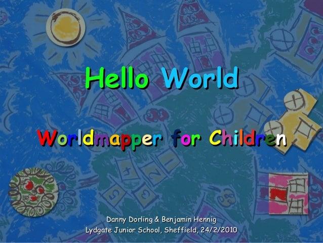 Hello World: Worldmapper for Kids
