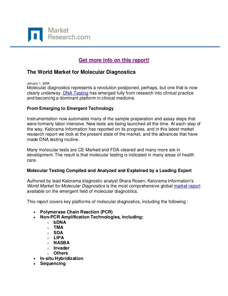 Get more info on this report!The World Market for Molecular DiagnosticsJanuary 1, 2009Molecular diagnostics represents a r...
