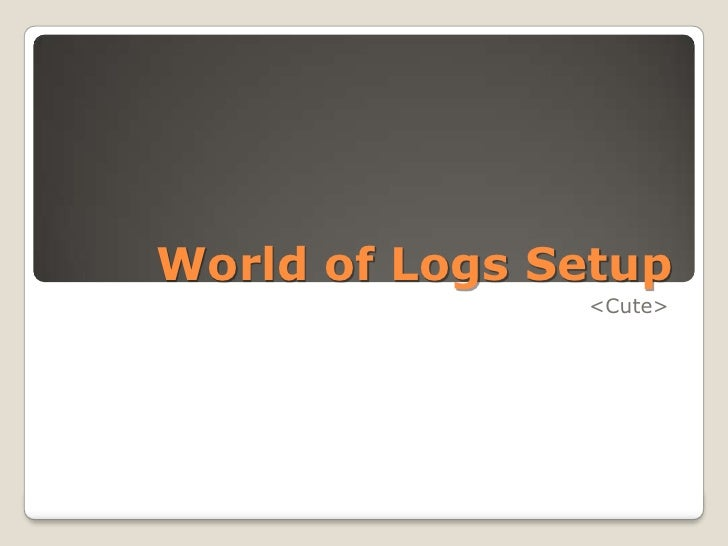 World of Logs Setup <Cute>
