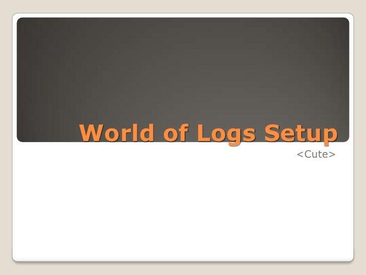 World of logs setup