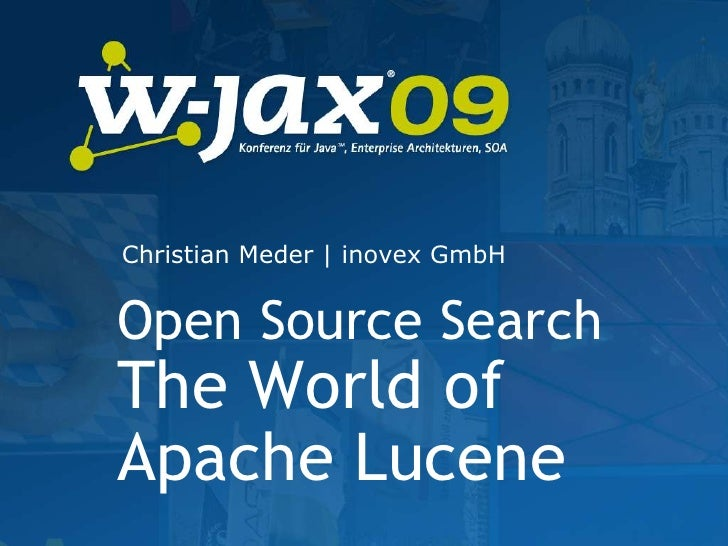 Christian Meder | inovex GmbH<br />Open Source SearchThe World of Apache Lucene<br />