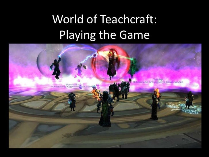 World of Teachcraft: Playing the Game