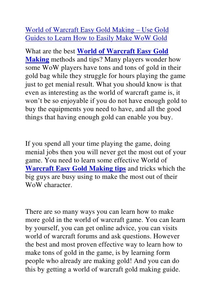 World of Warcraft Easy Gold Making – Use Gold Guides to Learn How to Easily Make WoW Gold<br />What are the best World of ...